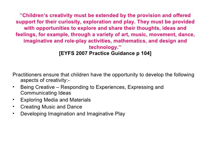 creativity and critical thinking eyfs 2007 The assessment of creativity: an investment-based approach 2007) educational certain kind of learning and thinking—in particular.