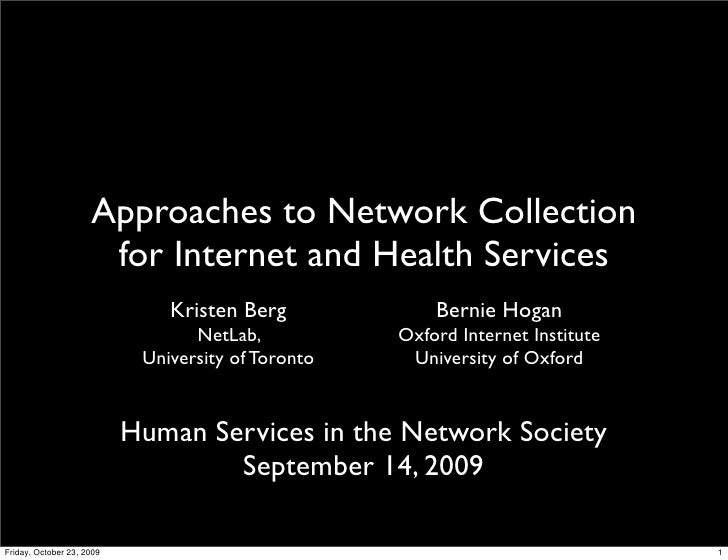 Approaches to Network Collection                       for Internet and Health Services                                Kri...