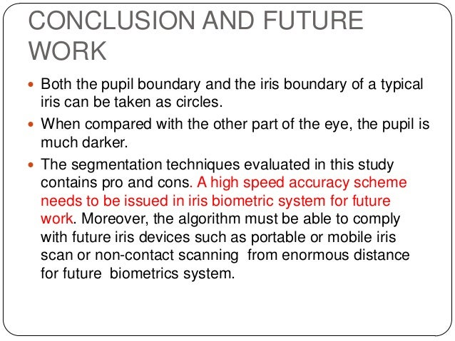 an efficient iris authentication usin g Iris recognition using hybrid technique, methods of moment and k means  algorithm  out the difference and match it efficiently and the distance between  the.