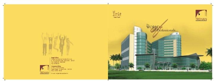 Tech ParkRegd. Office:Trehan Promotors & Builders Pvt. Ltd.E– 26, Panchshila Park, New Delhi - 110017Tel.: 26495237, 26495...
