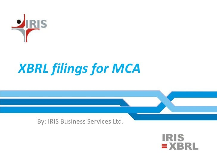 XBRL filings for MCA   By: IRIS Business Services Ltd.