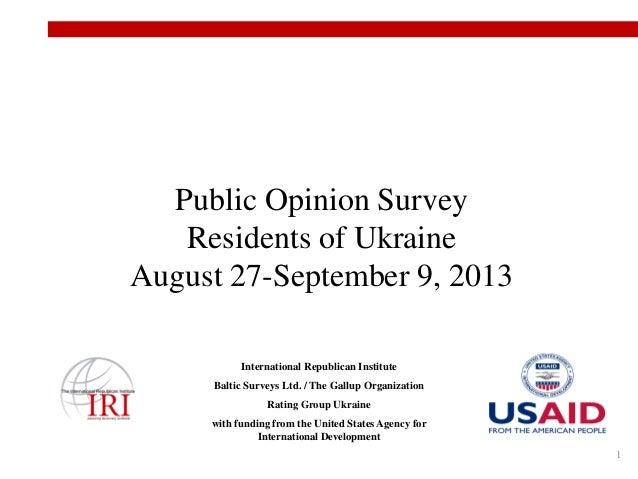 Public Opinion Survey Residents of Ukraine August 27-September 9, 2013 International Republican Institute Baltic Surveys L...