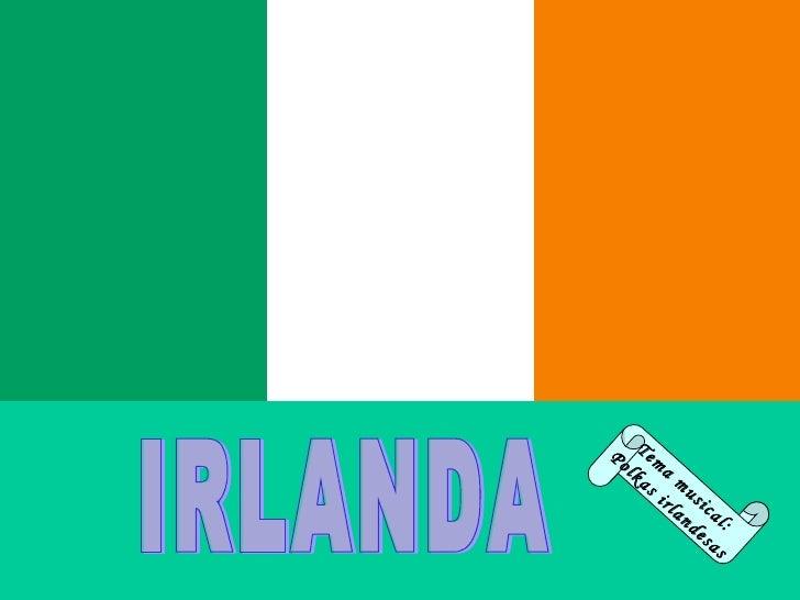 IRLANDA Tema musical: Polkas irlandesas