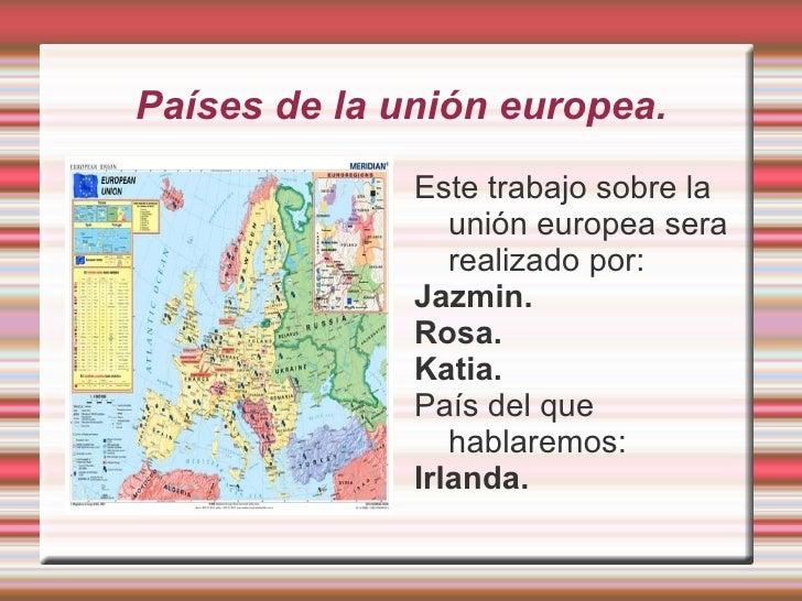 Países de la unión europea.              Este trabajo sobre la                 unión europea sera                 realizad...