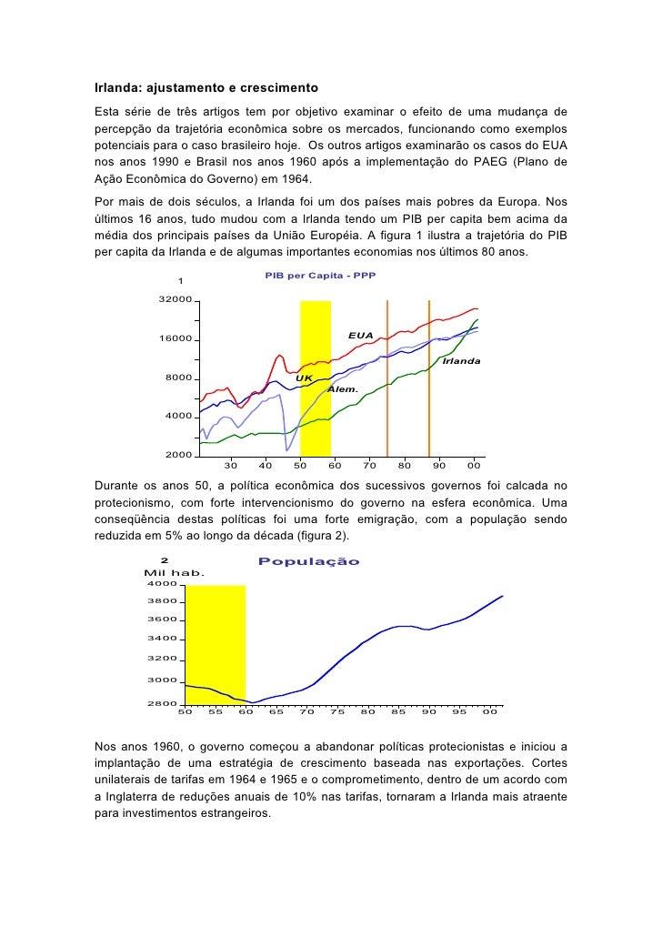 Irlanda: ajustamento e crescimento Esta série de três artigos tem por objetivo examinar o efeito de uma mudança de percepç...