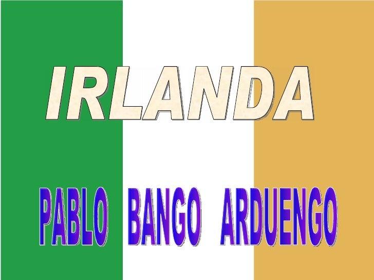 IRLANDA PABLO  BANGO  ARDUENGO