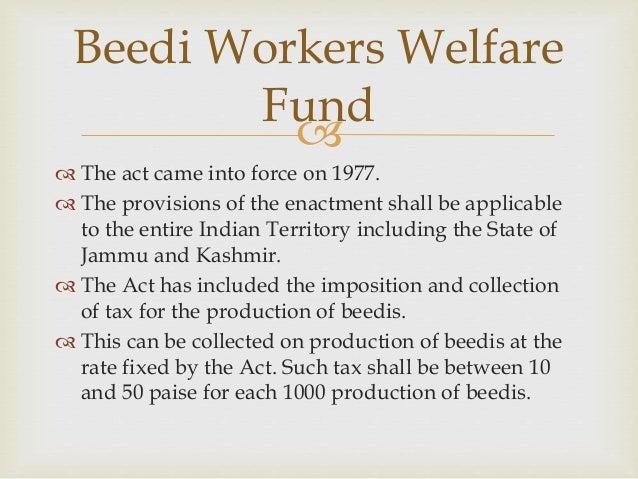 Labour welfare funds.