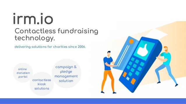 Contactless fundraising technology. delivering solutions for charities since 2006. online donation portal contactless kios...