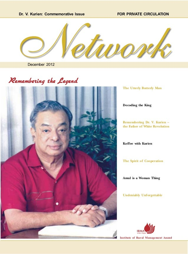 Dr. V. Kurien: Commemorative Issue			   FOR PRIVATE CIRCULATION       December 2012Remembering the Legend                 ...