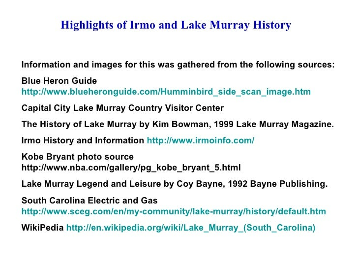 Highlights of Irmo and Lake Murray History Information and images for this was gathered from the following sources: Blue H...