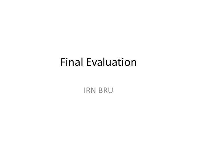 Final Evaluation IRN BRU