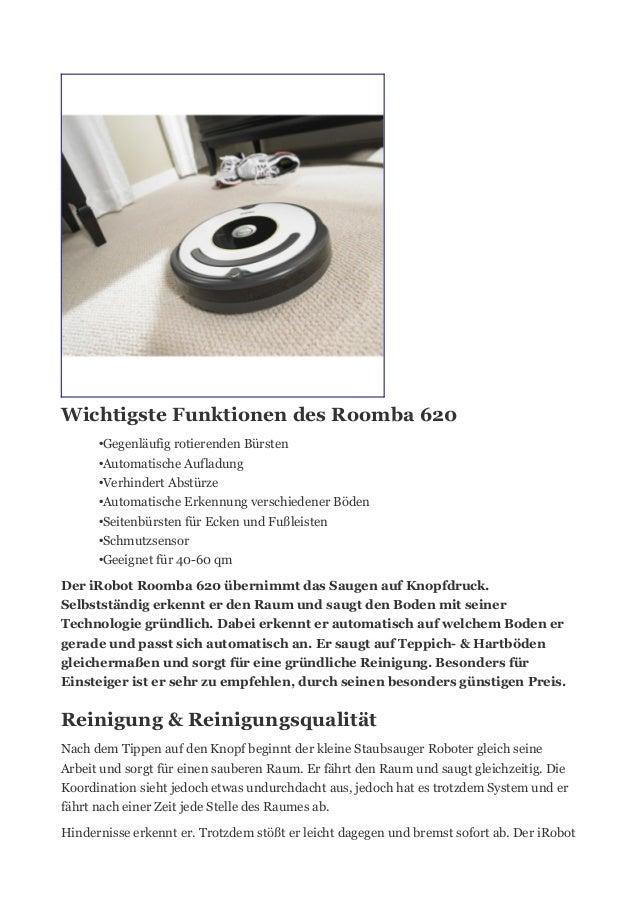 Wichtigste Funktionen des Roomba 620 •Gegenläufig rotierenden Bürsten •Automatische Aufladung •Verhindert Abstürze •Automa...