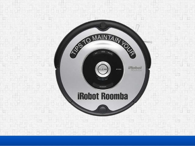 Tips to maintain your iRobot Roomba
