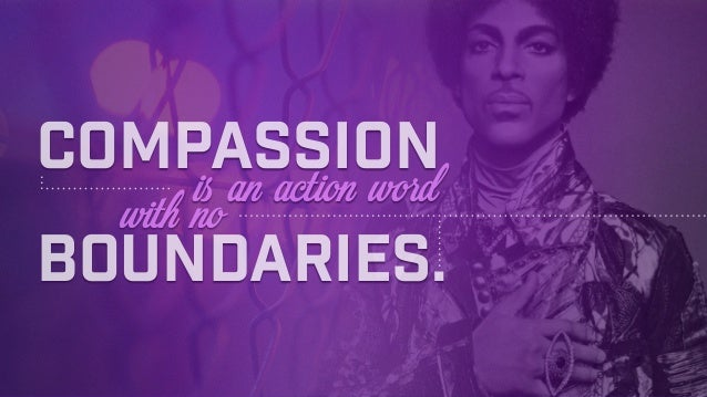 Compassion is an action wordwith no boundaries.
