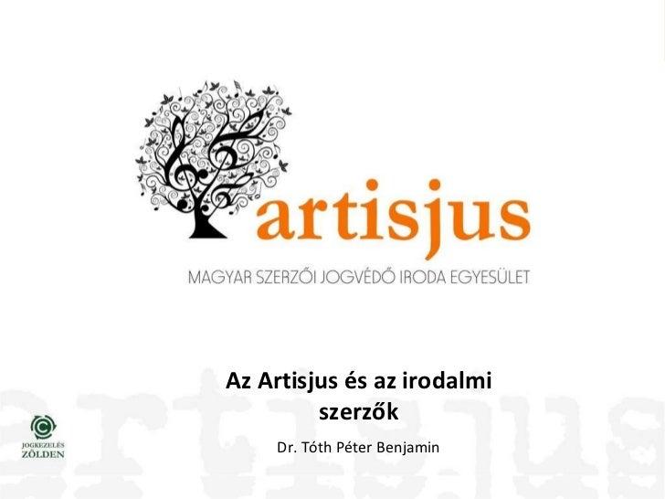 Az Artisjus és az irodalmi szerzők Dr. Tóth Péter Benjamin