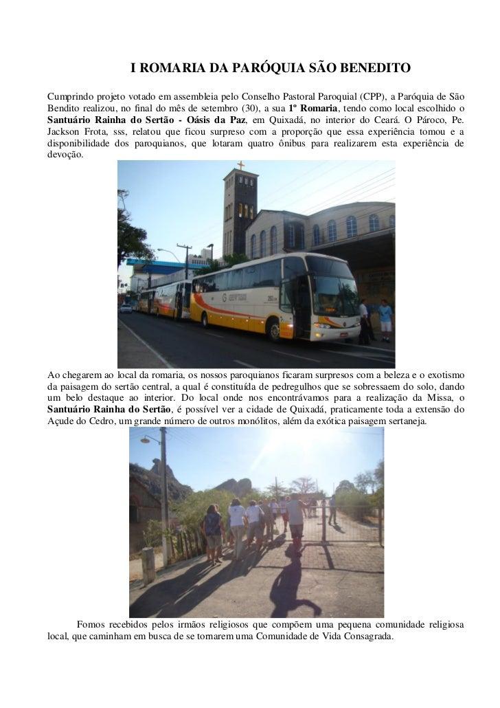 I ROMARIA DA PARÓQUIA SÃO BENEDITOCumprindo projeto votado em assembleia pelo Conselho Pastoral Paroquial (CPP), a Paróqui...