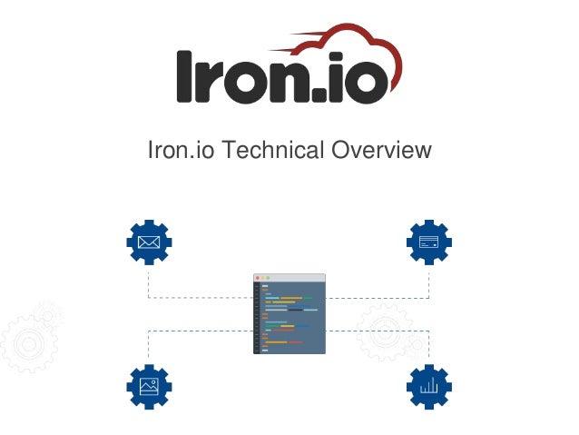 Iron.io Technical Overview