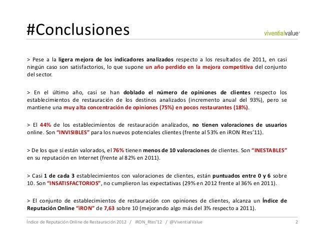 #Conclusiones> Pese a la ligera mejora de los indicadores analizados respecto a los resultados de 2011, en casiningún caso...
