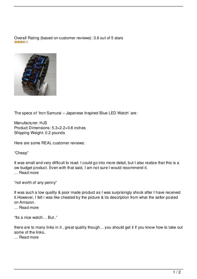 Overall Rating (based on customer reviews): 3.6 out of 5 starsThe specs of 'Iron Samurai – Japanese Inspired Blue LED Watc...