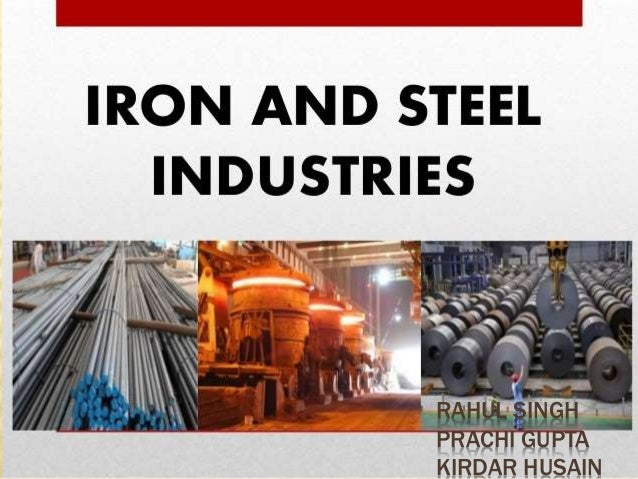 information about iron and steel industry The basic need of indian economy today is rapid industrialization as important industries like railway locomotive, ship building, heavy and light machine, construction, etc depend on the availability of iron and steel, iron and steel industry accelerates industrialization and is, therefore, called the backbone of all industries.