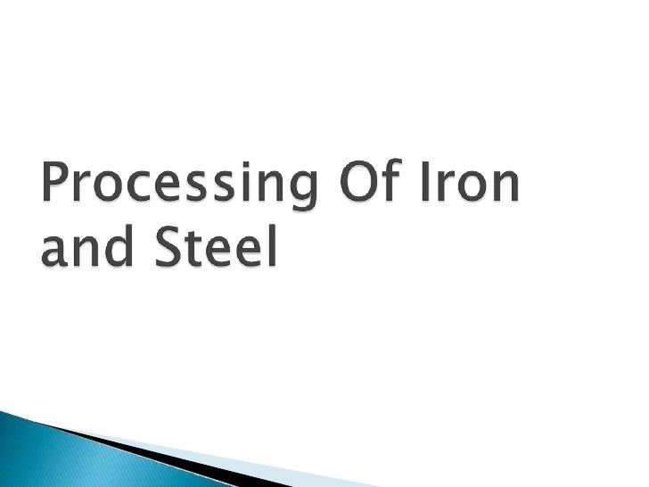 overview of iron and steel industries Steel sector analysis report the indian steel industry is largely iron-based through the blast furnace (bf) or the direct reduced iron.