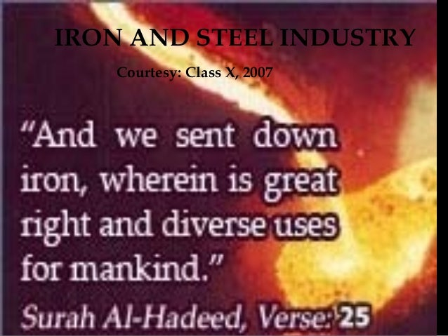 IRON AND STEEL INDUSTRY   Courtesy: Class X, 2007