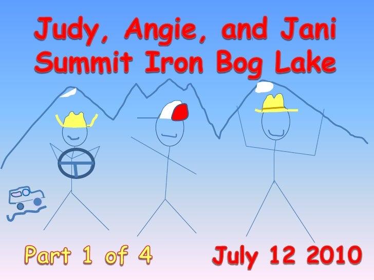 Judy, Angie, and Jani Summit Iron Bog Lake<br />Part 1 of 4      July 12 2010<br />