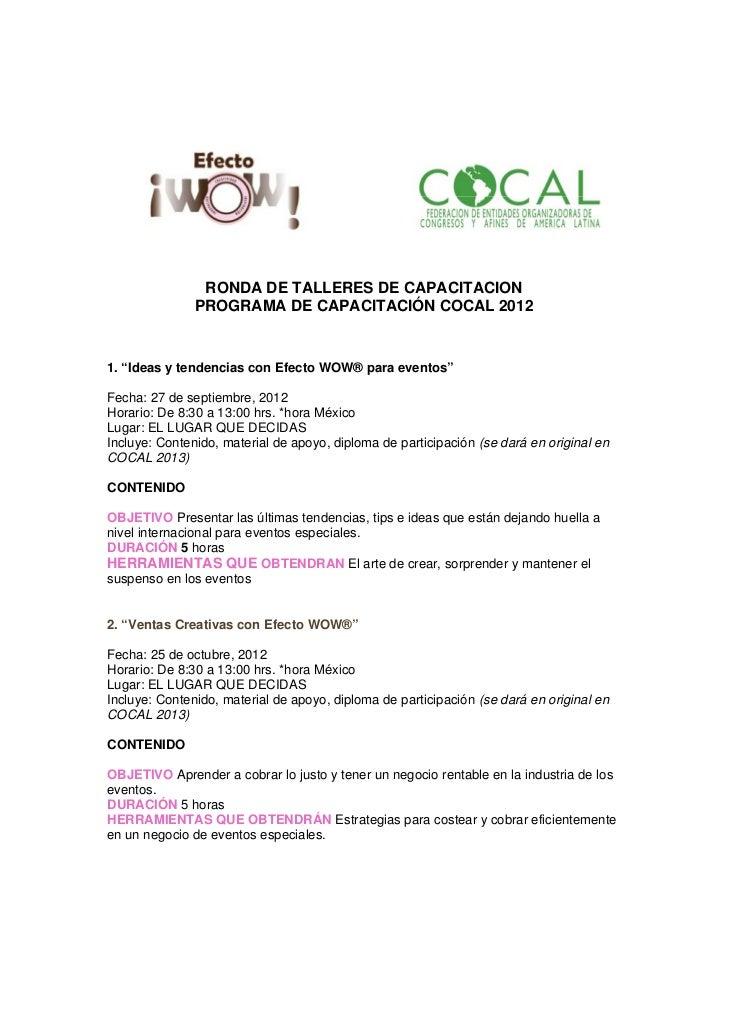 "RONDA DE TALLERES DE CAPACITACION               PROGRAMA DE CAPACITACIÓN COCAL 20121. ""Ideas y tendencias con Efecto WOW® ..."