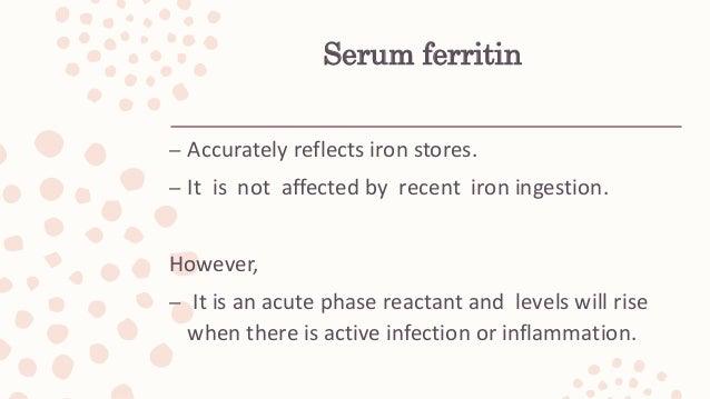 Soluble transferrin receptor (sTfR) – Sensitive, not an acute-phase reactant (Choi et al, 2000). – expensive test – little...