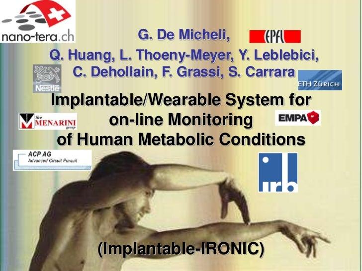 G. De Micheli,Q. Huang, L. Thoeny-Meyer, Y. Leblebici,   C. Dehollain, F. Grassi, S. CarraraImplantable/Wearable System fo...