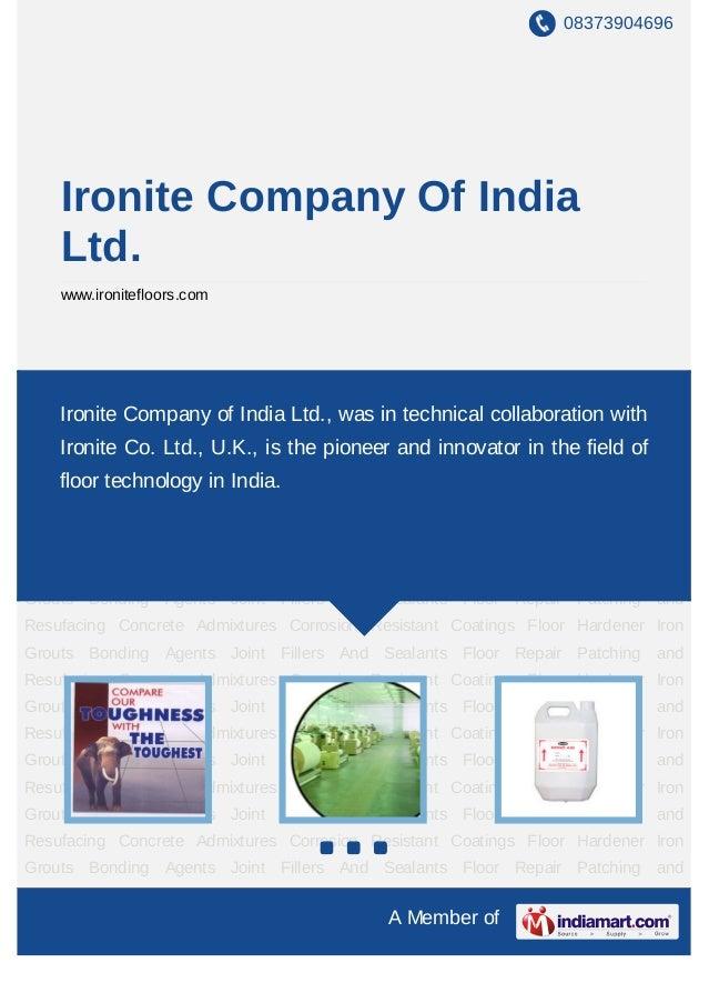 08373904696    Ironite Company Of India    Ltd.    www.ironitefloors.comFloor Hardener Iron Grouts Bonding Agents Joint Fi...
