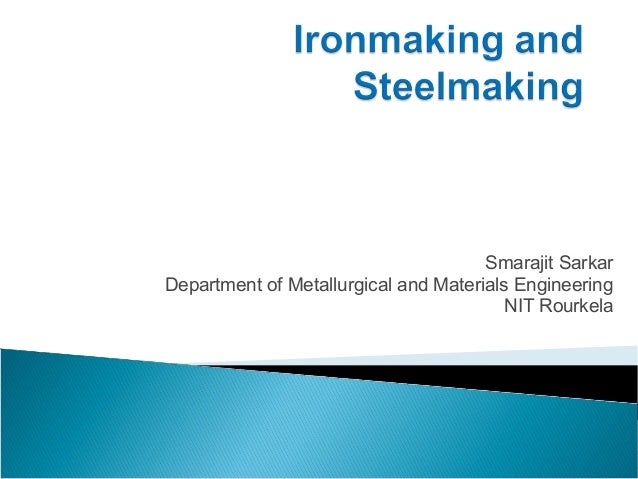 Iron making smarajit sarkardepartment of metallurgical and materials engineering fandeluxe Gallery