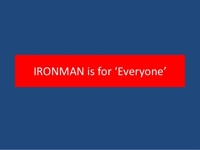 IRONMAN is for 'Everyone'