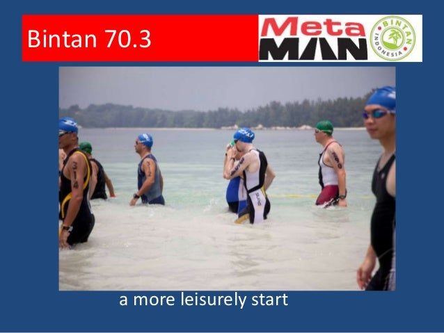 Bintan 70.3Out of thewater andstill smiling!