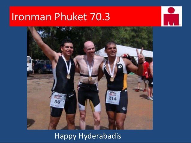 Ironman Phuket 70.3• Learnings  – Be prepared for changing weather  – Equipment functionality  – Pre-race nutrition  – No ...