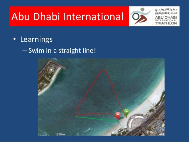 Abu Dhabi International• Learnings  – Don't forget your lube!