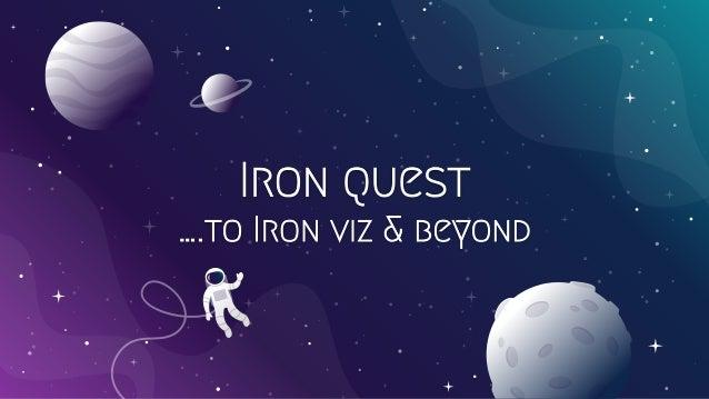 Iron quest ….to Iron viz & beyond