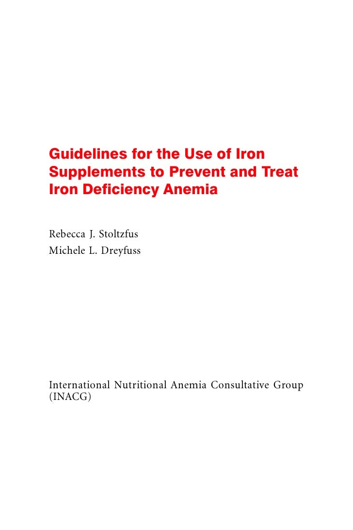 Guidelines for the Use of Iron Supplements to Prevent and Treat Iron Deficiency Anemia  Rebecca J. Stoltzfus Michele L. Dr...