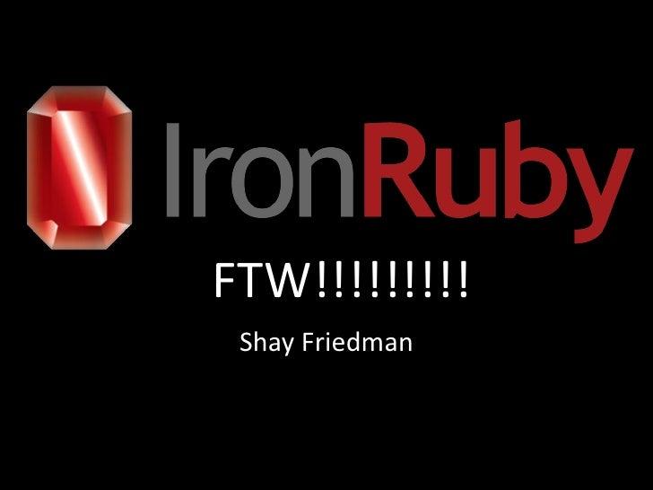FTW!!!!!!!!! Shay Friedman