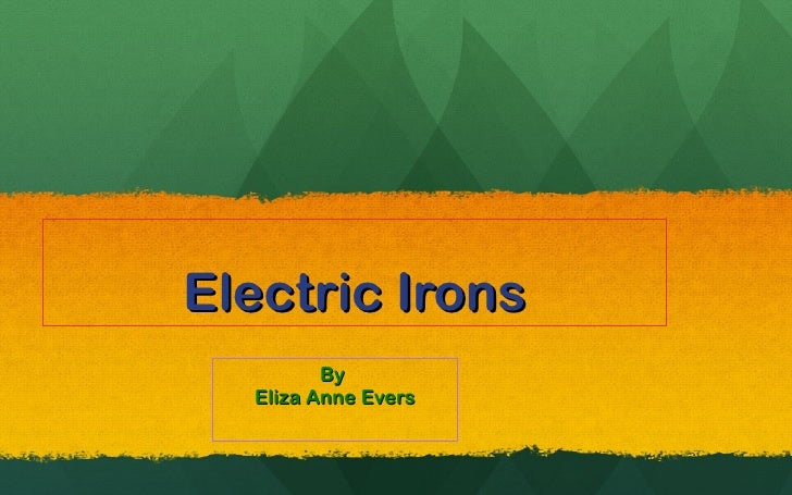 Electric Irons By  Eliza Anne Evers