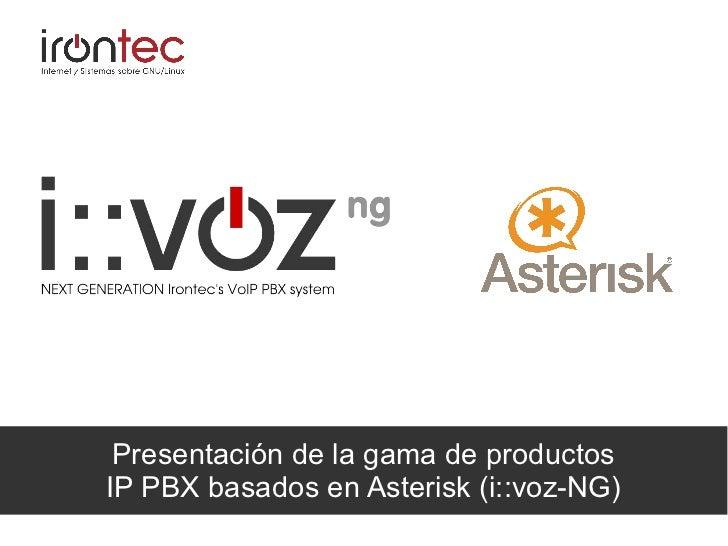 Presentación de la gama de productosIP PBX basados en Asterisk (i::voz-NG)