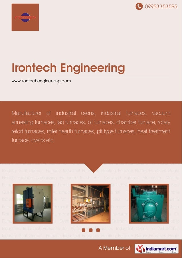 09953353595 A Member of Irontech Engineering www.irontechengineering.com Seal Quench Furnace Industrial Furnaces Heating F...