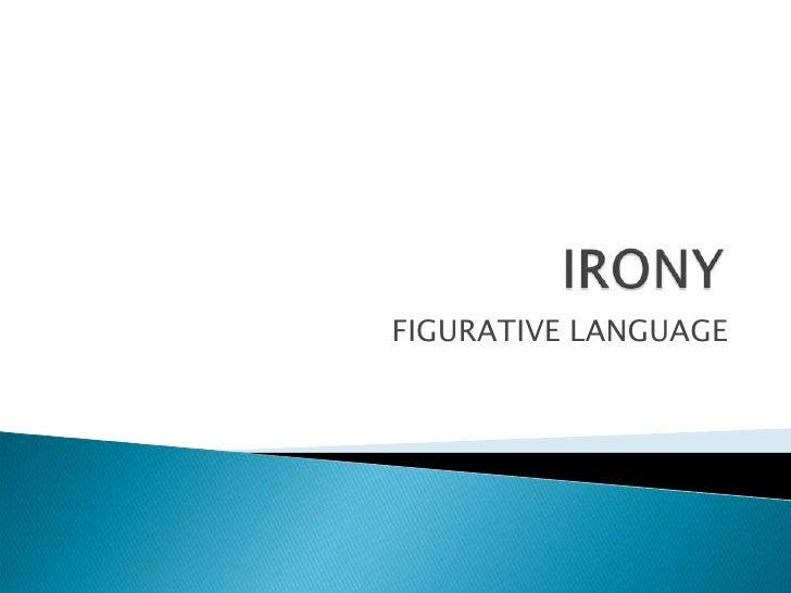 Figurative Language - Irony