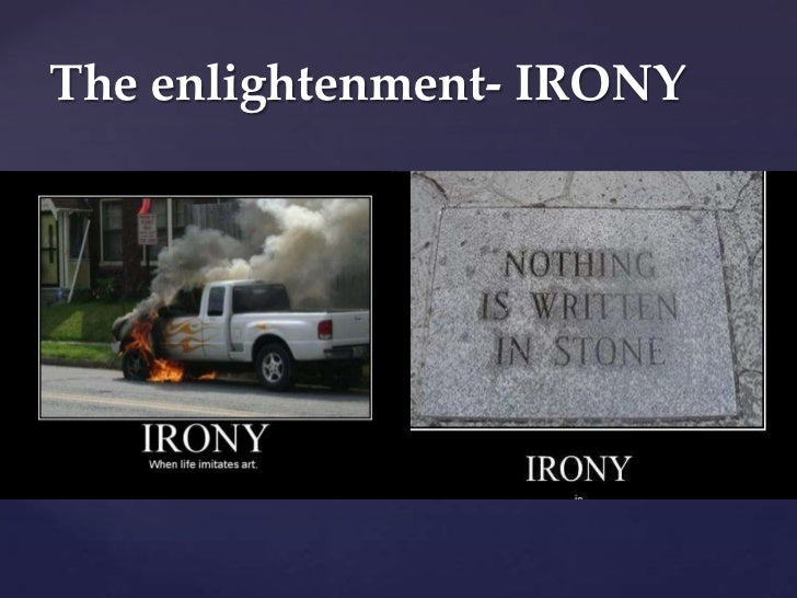 The enlightenment- IRONY