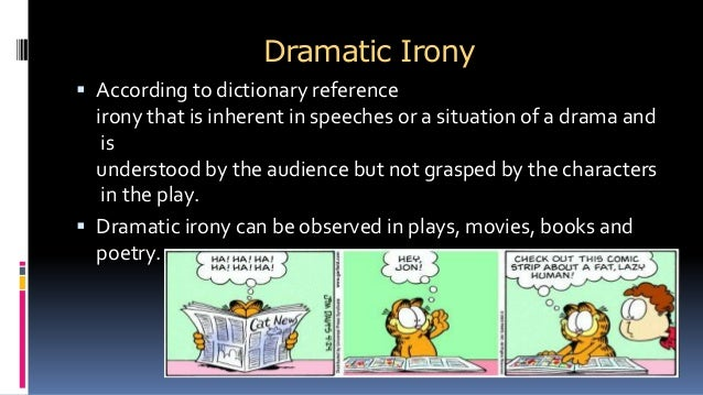 dramatic irony used for characterization in othello Dramatic irony in othello dramatic irony is when the audience knows more about what is happening in the story than the characters a main example of dramatic irony from othello is the plot to.