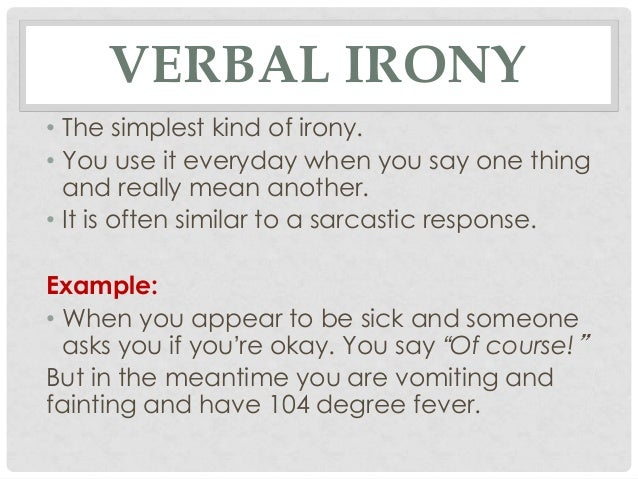 examples of verbal irony in the story of an hour Essays - largest database of quality sample essays and research papers on verbal irony in the story of an hour.