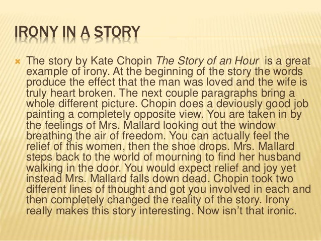 """an analysis of the irony in the story of an hour by kate chopin In the """"story of an hour"""" by kate chopin she expresses a hidden irony plays a role in her death when chopin, kate """"""""the story of an hour."""