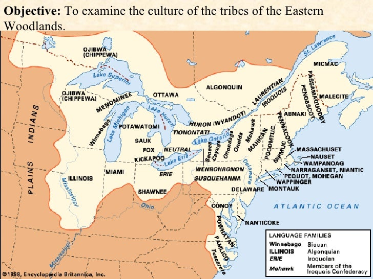 Objective:  To examine the culture of the tribes of the Eastern Woodlands.