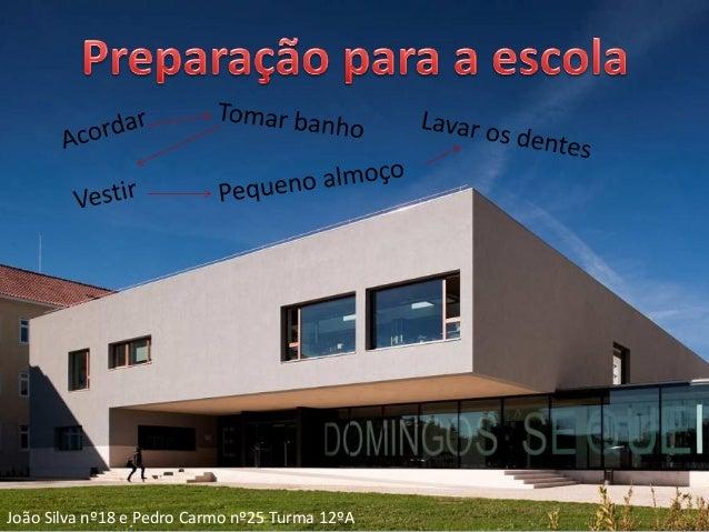 João Silva nº18 e Pedro Carmo nº25 Turma 12ºA