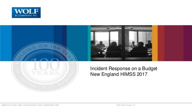 MEMBER OF ALLINIAL GLOBAL, AN ASSOCIATION OF LEGALLY INDEPENDENT FIRMS © 2017 Wolf & Company, P.C. Incident Response on a ...